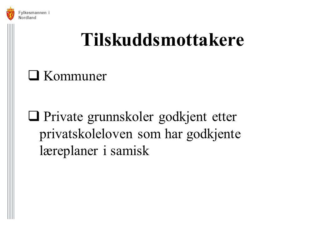 Tilskuddsmottakere  Kommuner  Private grunnskoler godkjent etter privatskoleloven som har godkjente læreplaner i samisk Fylkesmannen i Nordland