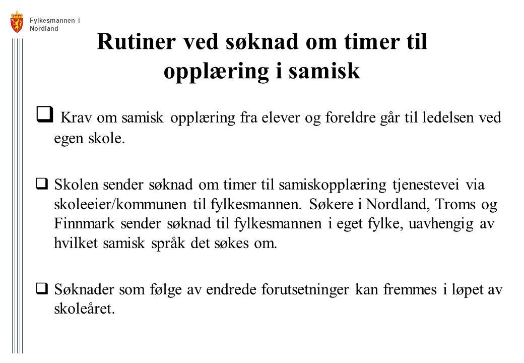 Rutiner ved søknad om timer til opplæring i samisk  Krav om samisk opplæring fra elever og foreldre går til ledelsen ved egen skole.  Skolen sender