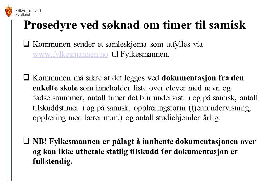 Prosedyre ved søknad om timer til samisk  Kommunen sender et samleskjema som utfylles via www.fylkesmannen.no til Fylkesmannen. www.fylkesmannen.no 
