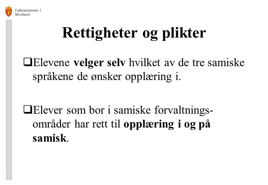 Rettigheter og plikter  Elevene velger selv hvilket av de tre samiske språkene de ønsker opplæring i.  Elever som bor i samiske forvaltnings- område