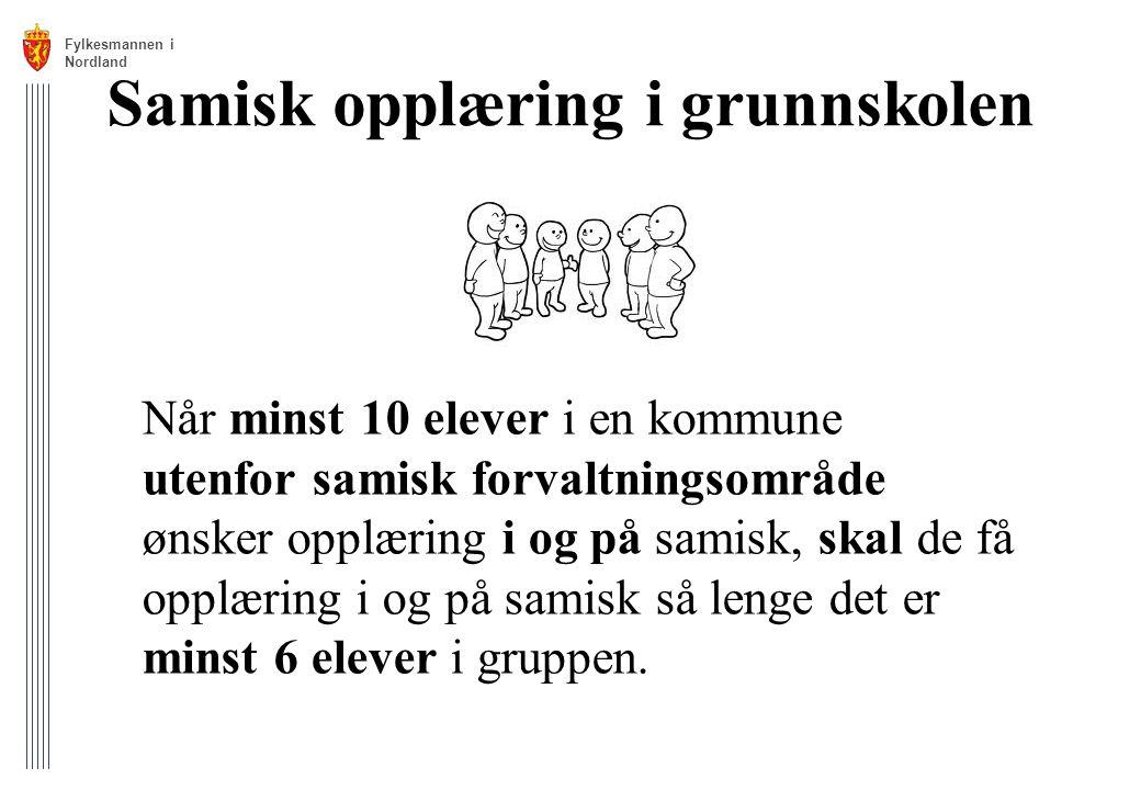 Samisk opplæring i grunnskolen Når minst 10 elever i en kommune utenfor samisk forvaltningsområde ønsker opplæring i og på samisk, skal de få opplærin