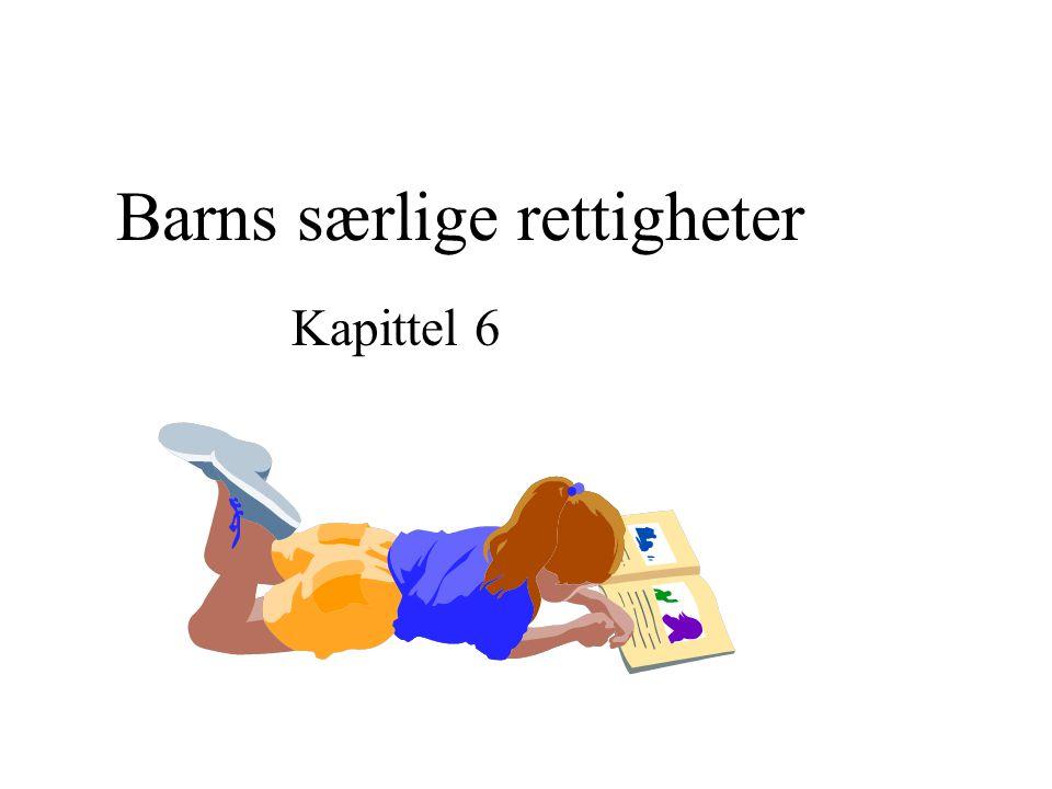 Barns særlige rettigheter Kapittel 6