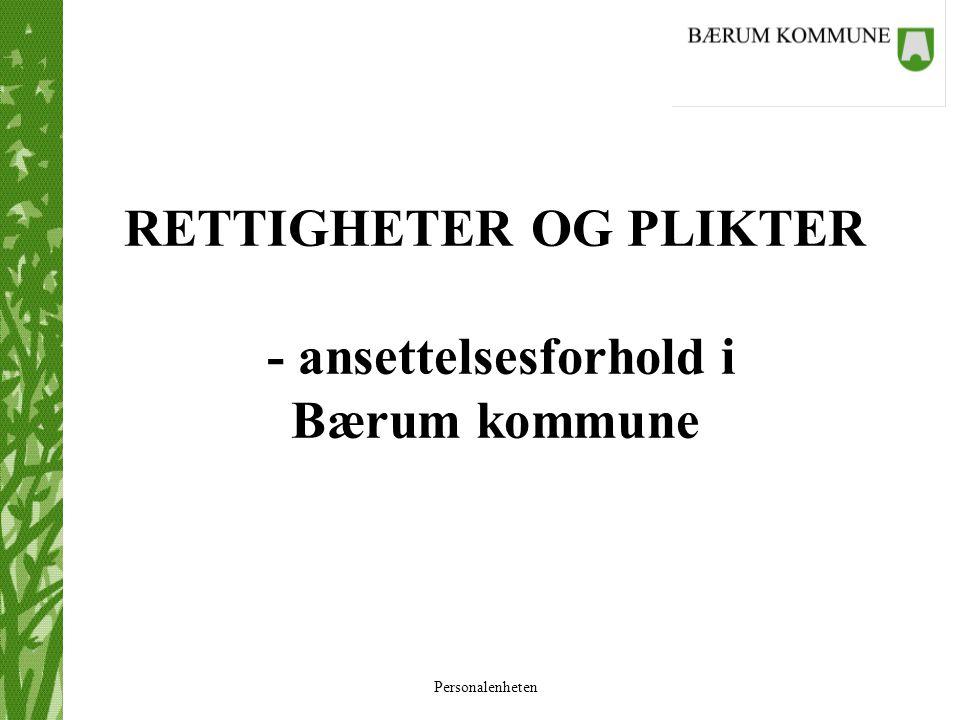 Personalenheten RETTIGHETER OG PLIKTER - ansettelsesforhold i Bærum kommune