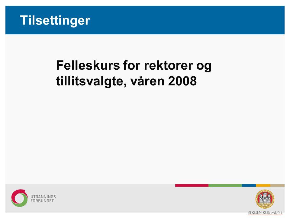 Tilsettinger Felleskurs for rektorer og tillitsvalgte, våren 2008
