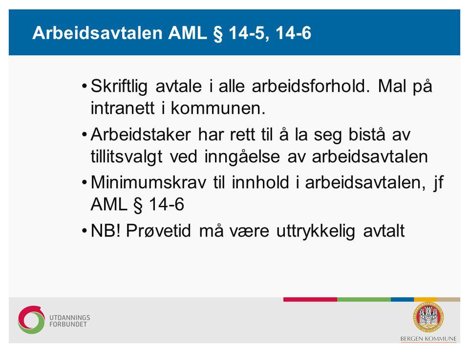 Arbeidsavtalen AML § 14-5, 14-6 •Skriftlig avtale i alle arbeidsforhold.