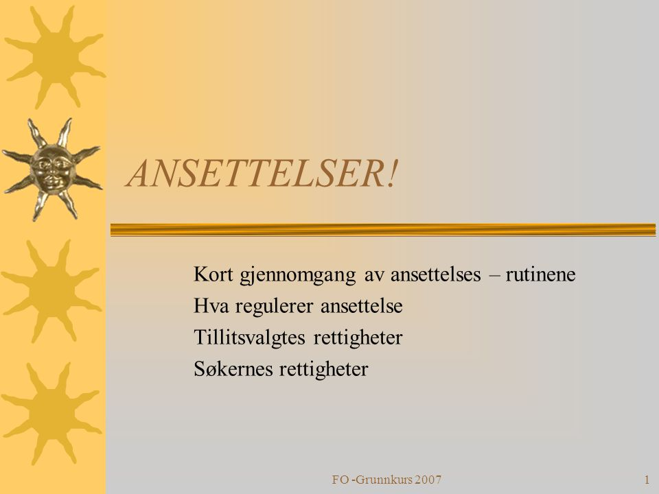 FO -Grunnkurs 20071 ANSETTELSER.