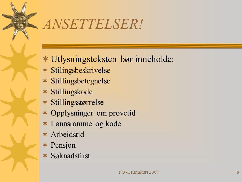 FO -Grunnkurs 20078 ANSETTELSER!  Utlysningsteksten bør inneholde:  Stilingsbeskrivelse  Stillingsbetegnelse  Stillingskode  Stillingsstørrelse 