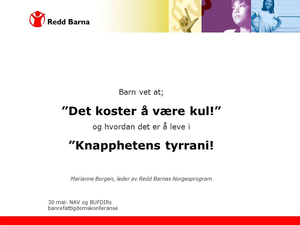"""30 mai- NAV og BUFDIRs banrefattigdomskonferanse Barn vet at; """"Det koster å være kul!"""" og hvordan det er å leve i """"Knapphetens tyrrani! Marianne Borge"""