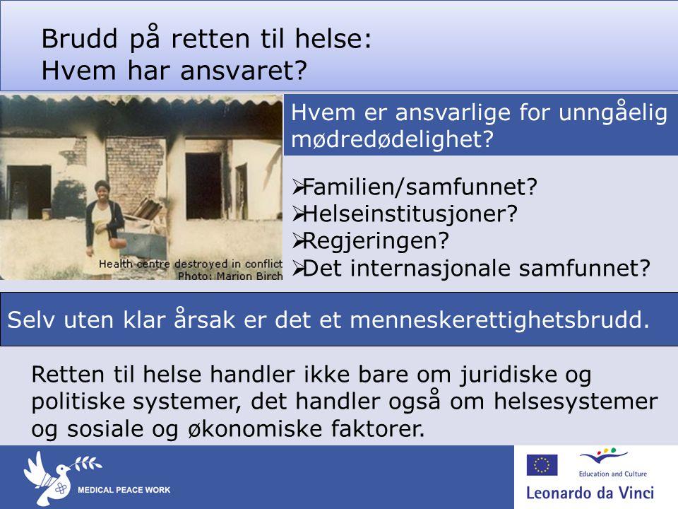 Brudd på retten til helse: Hvem har ansvaret.  Familien/samfunnet.