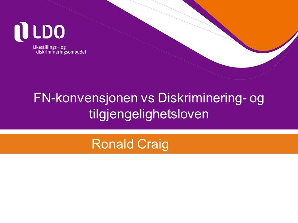 . FN-konvensjonen om rettighetene til mennesker med nedsatt funksjonsevne (CRPD) Diskriminerings- og tilgjengelighetsloven (DTL) 2