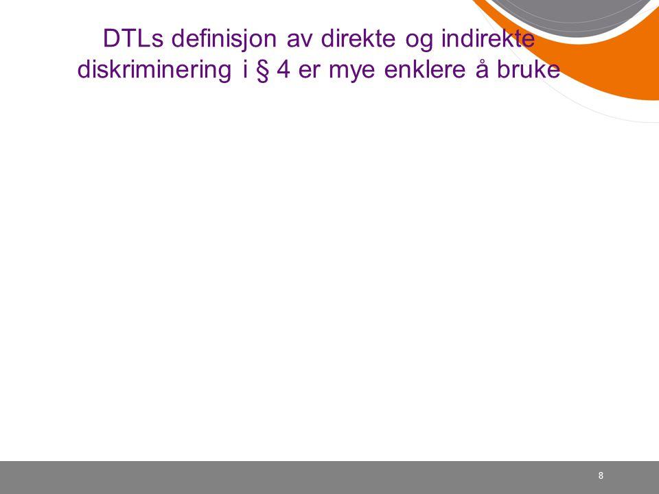 8 DTLs definisjon av direkte og indirekte diskriminering i § 4 er mye enklere å bruke
