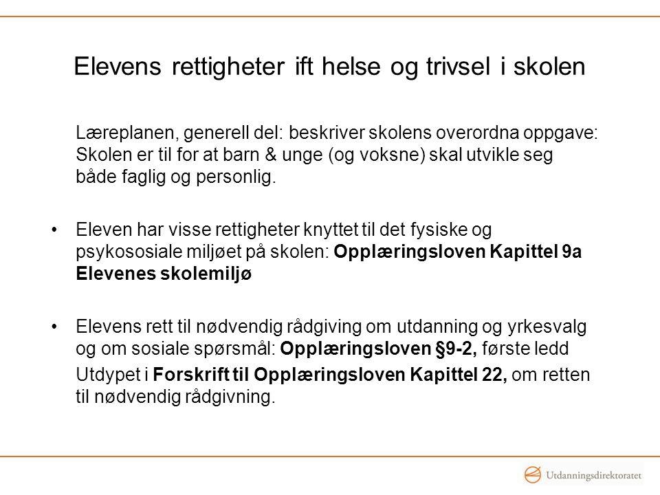 Opplæringsloven Kapittel 9a.Elevenes skolemiljø § 9a-1.