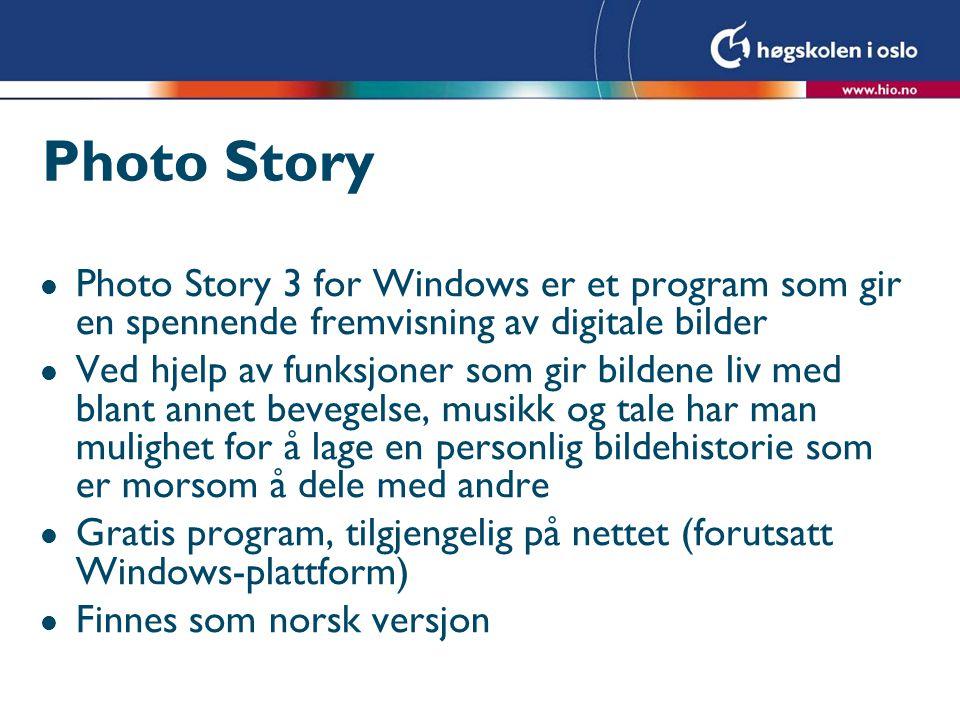 Photo Story l Photo Story 3 for Windows er et program som gir en spennende fremvisning av digitale bilder l Ved hjelp av funksjoner som gir bildene li