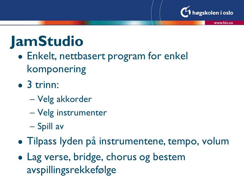 JamStudio l Enkelt, nettbasert program for enkel komponering l 3 trinn: –Velg akkorder –Velg instrumenter –Spill av l Tilpass lyden på instrumentene,