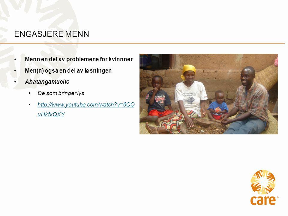 ENGASJERE MENN •Menn en del av problemene for kvinnner •Men(n) også en del av løsningen •Abatangamucho •De som bringer lys •http://www.youtube.com/watch v=6CO uHkfxQXYhttp://www.youtube.com/watch v=6CO uHkfxQXY
