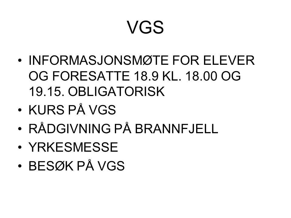 VGS •INFORMASJONSMØTE FOR ELEVER OG FORESATTE 18.9 KL.