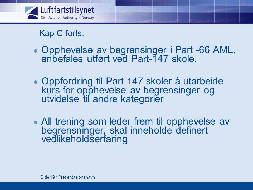 Side 19 / Presentasjonsnavn Kap C forts.