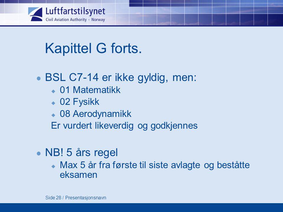 Side 28 / Presentasjonsnavn Kapittel G forts.