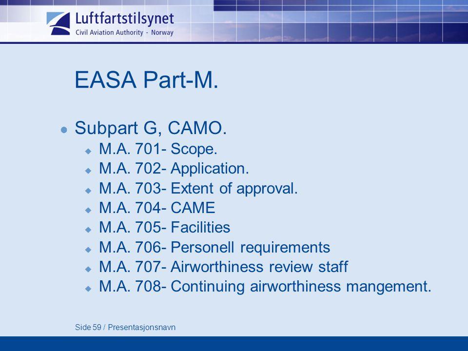Side 59 / Presentasjonsnavn EASA Part-M. Subpart G, CAMO.