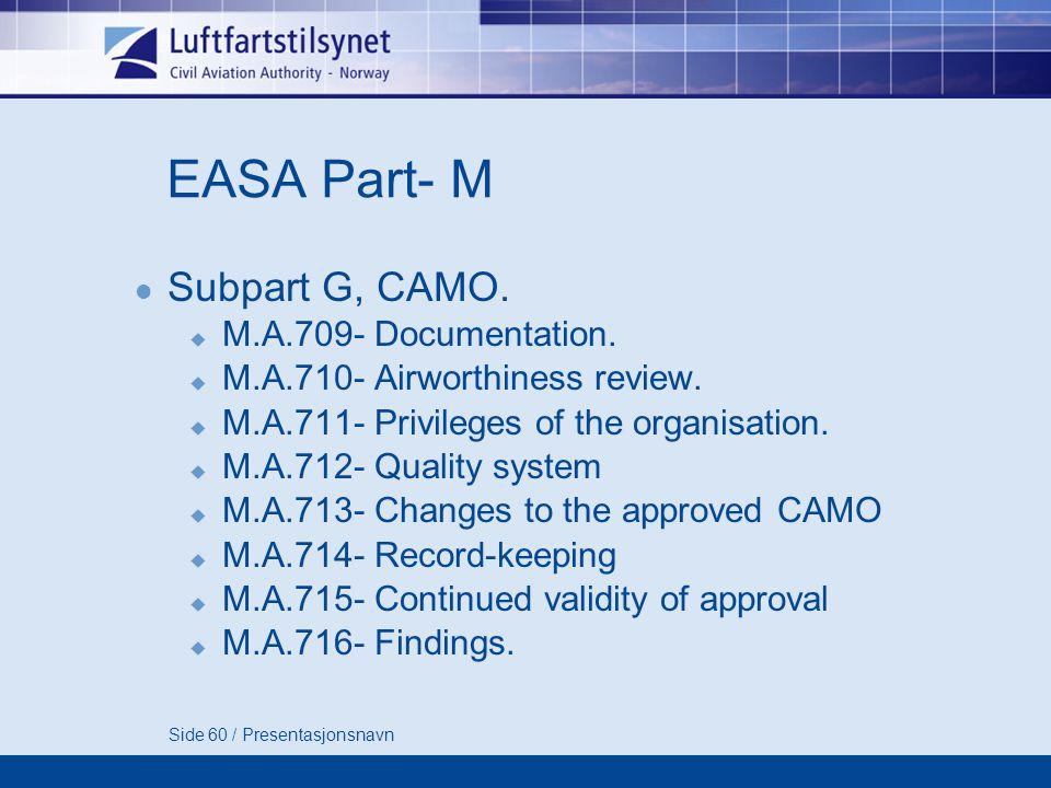 Side 60 / Presentasjonsnavn EASA Part- M  Subpart G, CAMO.