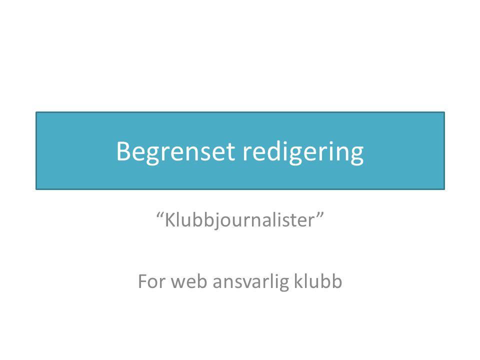 Begrenset redigering Klubbjournalister For web ansvarlig klubb