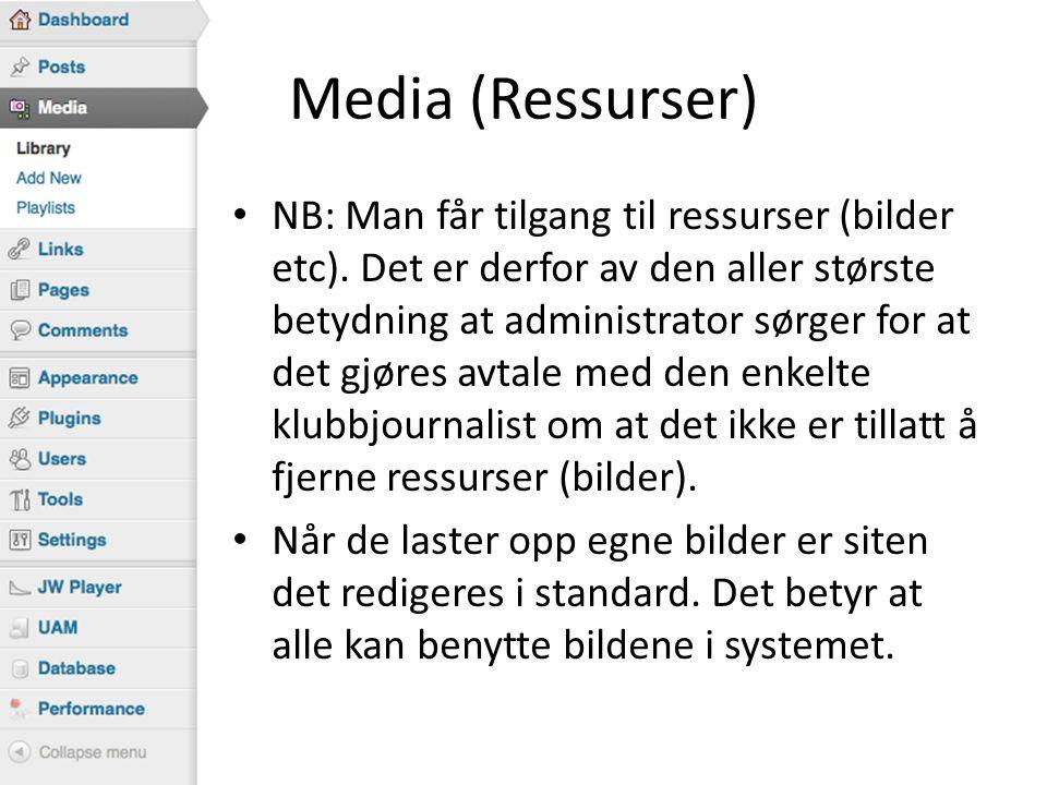 Media (Ressurser) • NB: Man får tilgang til ressurser (bilder etc).