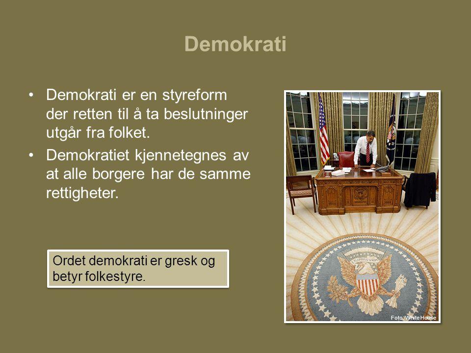 Demokrati •Demokrati er en styreform der retten til å ta beslutninger utgår fra folket. •Demokratiet kjennetegnes av at alle borgere har de samme rett