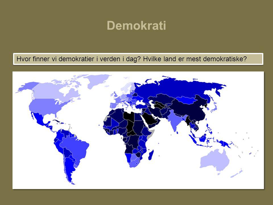 Demokrati Hvor finner vi demokratier i verden i dag? Hvilke land er mest demokratiske?