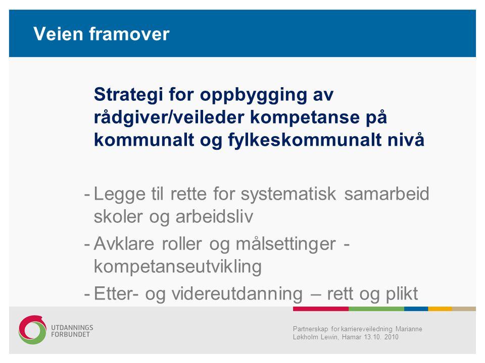 Veien framover Strategi for oppbygging av rådgiver/veileder kompetanse på kommunalt og fylkeskommunalt nivå -Legge til rette for systematisk samarbeid