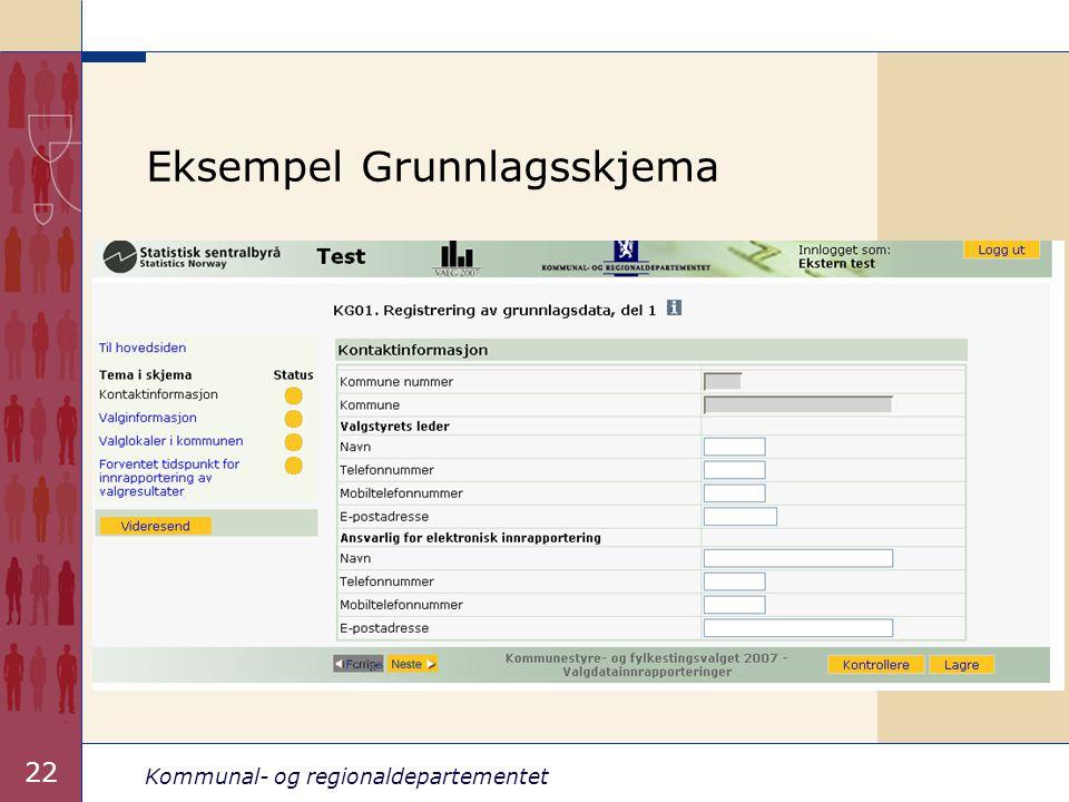 Kommunal- og regionaldepartementet 22 Eksempel Grunnlagsskjema