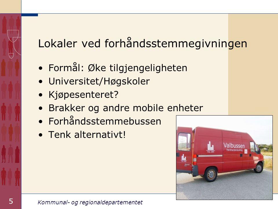 Kommunal- og regionaldepartementet 5 Lokaler ved forhåndsstemmegivningen •Formål: Øke tilgjengeligheten •Universitet/Høgskoler •Kjøpesenteret.