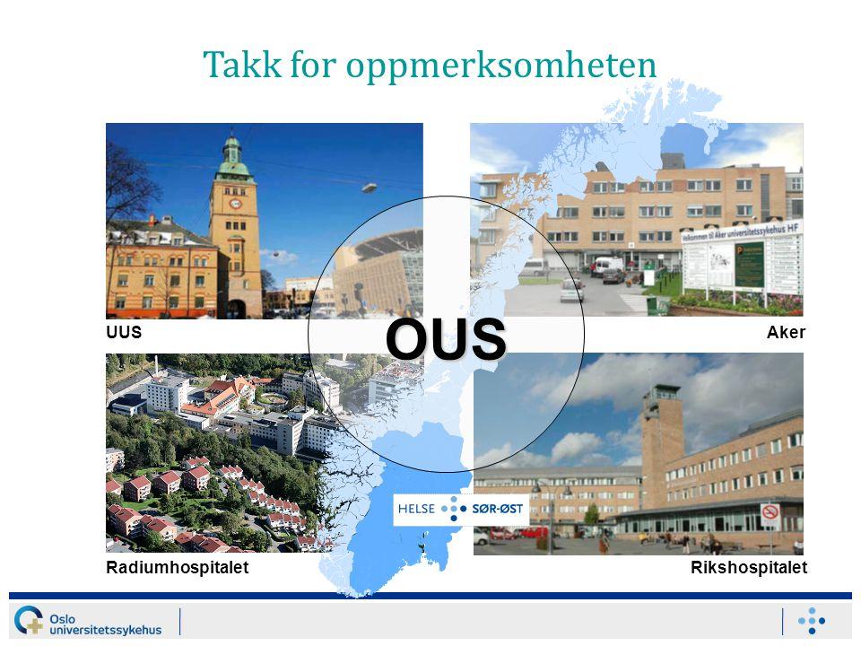 UUSAker RadiumhospitaletRikshospitalet v i k OUS Takk for oppmerksomheten