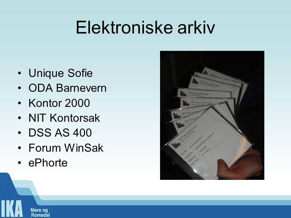 Elektroniske arkiv •Unique Sofie •ODA Barnevern •Kontor 2000 •NIT Kontorsak •DSS AS 400 •Forum WinSak •ePhorte