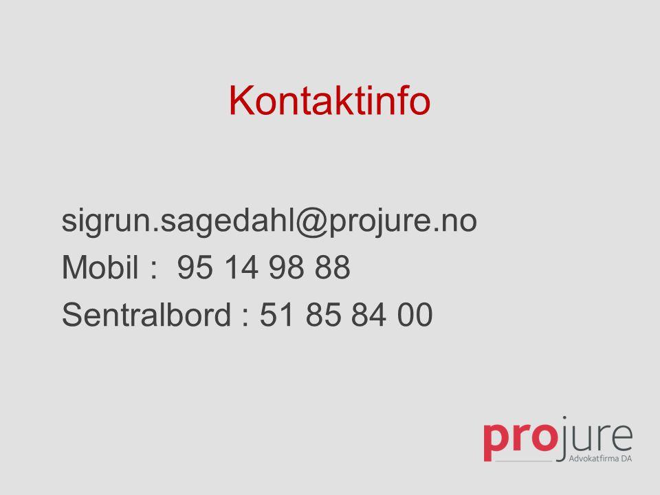 Kontaktinfo sigrun.sagedahl@projure.no Mobil : 95 14 98 88 Sentralbord : 51 85 84 00