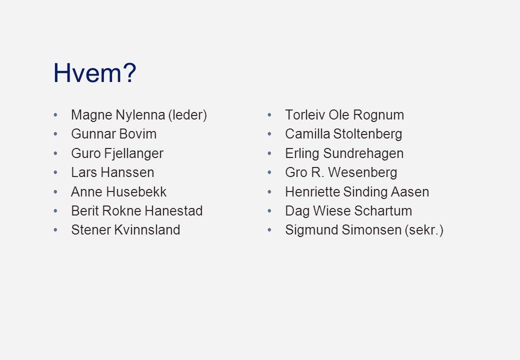 Hvem? •Magne Nylenna (leder) •Gunnar Bovim •Guro Fjellanger •Lars Hanssen •Anne Husebekk •Berit Rokne Hanestad •Stener Kvinnsland •Torleiv Ole Rognum