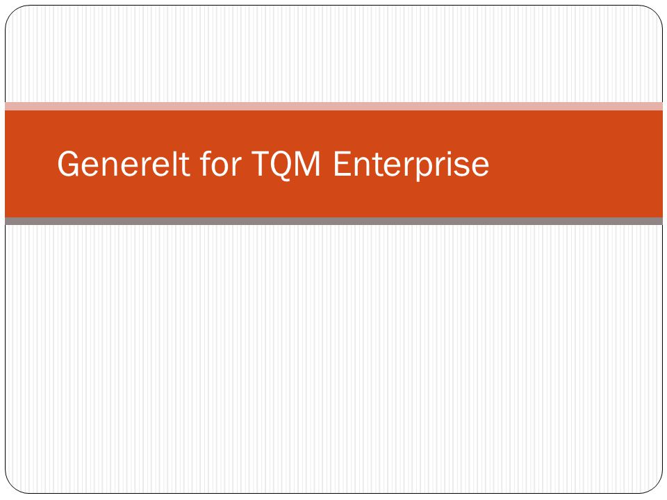 Generelt for TQM Enterprise