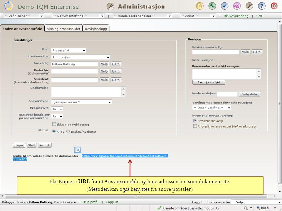 Eks Kopiere URL fra et Ansvarsområde og lime adressen inn som dokument ID. (Metoden kan også benyttes fra andre portaler)
