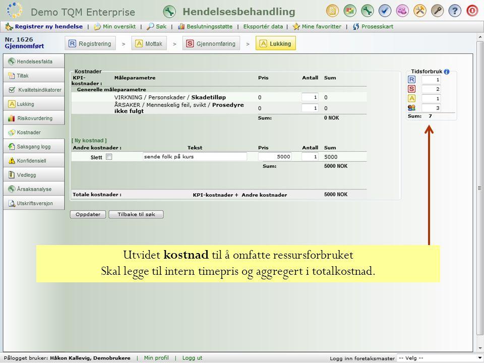 Utvidet kostnad til å omfatte ressursforbruket Skal legge til intern timepris og aggregert i totalkostnad.