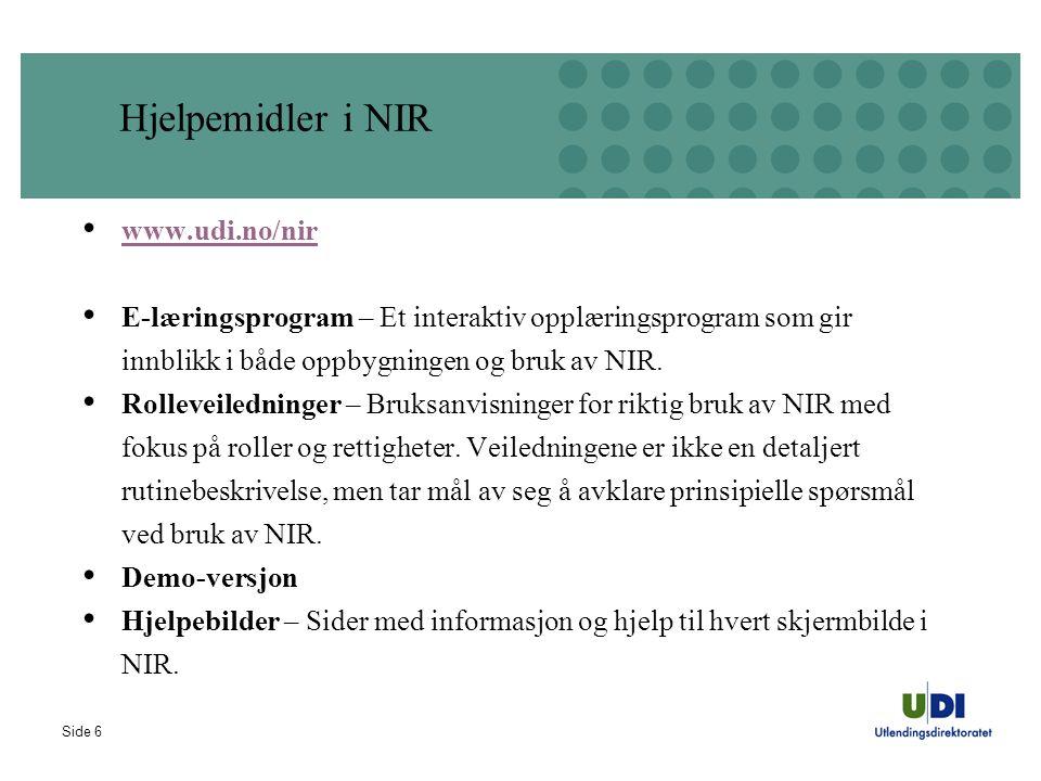 Side 6 Hjelpemidler i NIR • www.udi.no/nir www.udi.no/nir • E-læringsprogram – Et interaktiv opplæringsprogram som gir innblikk i både oppbygningen og