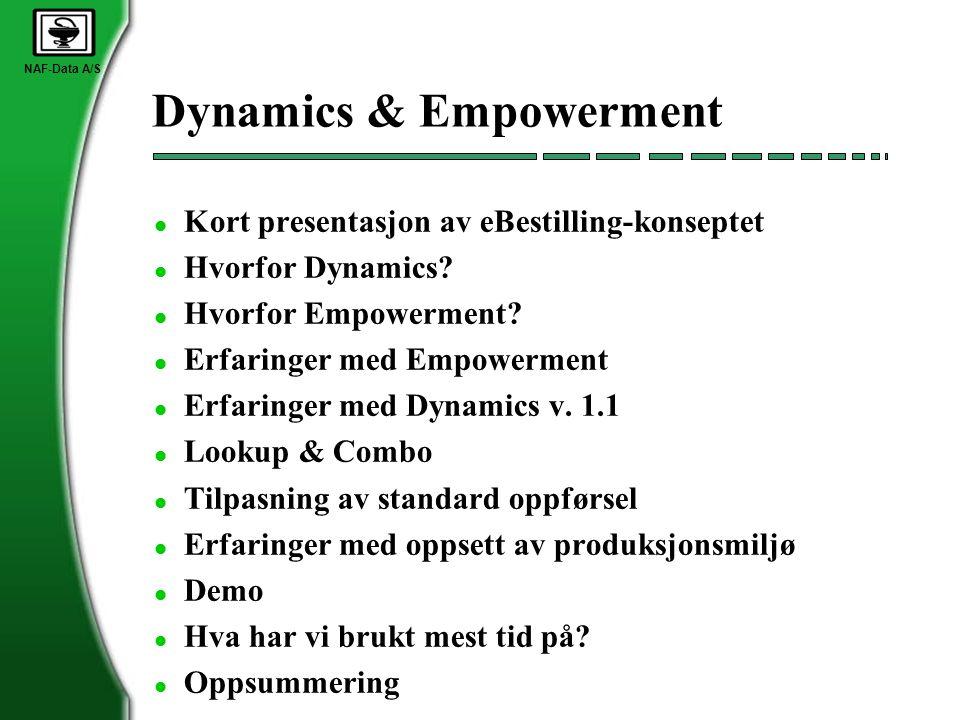 NAF-Data A/S Dynamics & Empowerment l Kort presentasjon av eBestilling-konseptet l Hvorfor Dynamics? l Hvorfor Empowerment? l Erfaringer med Empowerme