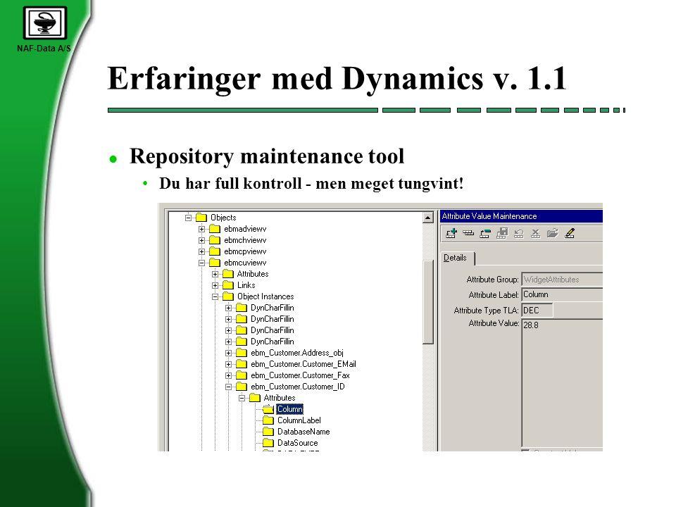 NAF-Data A/S Erfaringer med Dynamics v. 1.1 l Repository maintenance tool •Du har full kontroll - men meget tungvint!