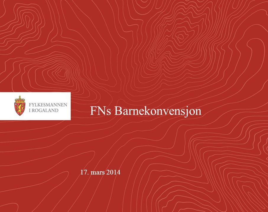 1 17. mars 2014 FNs Barnekonvensjon