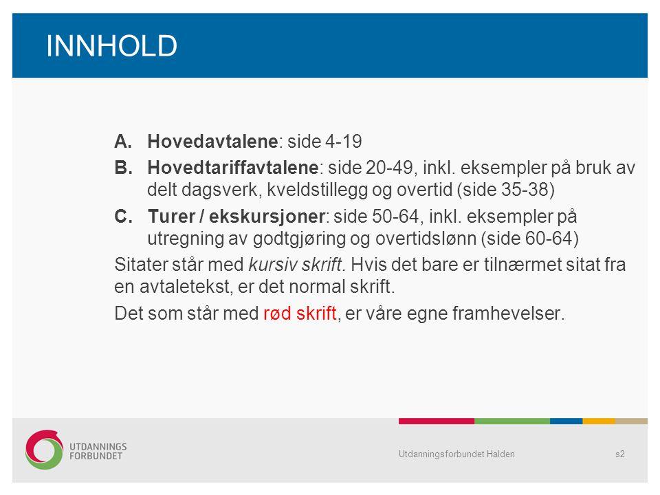 Innledende bestemmelser - 2 Kommentar: •HTA for KS gjelder alle tilsatte i alle kommuner og fylkeskommuner unntatt Oslo (egen avtale).