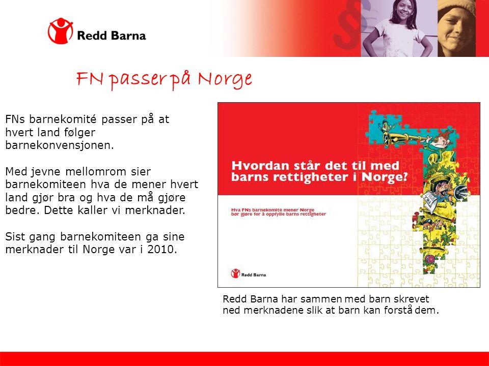 FN passer på Norge FNs barnekomité passer på at hvert land følger barnekonvensjonen.