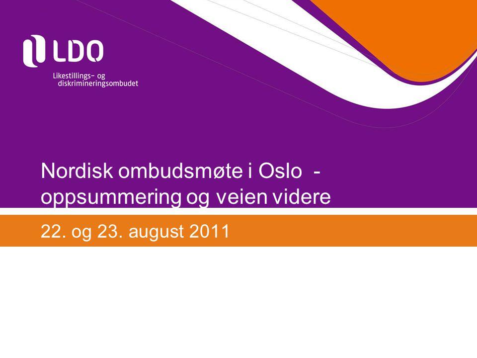 Nordisk ombudsmøte i Oslo - oppsummering og veien videre 22. og 23. august 2011