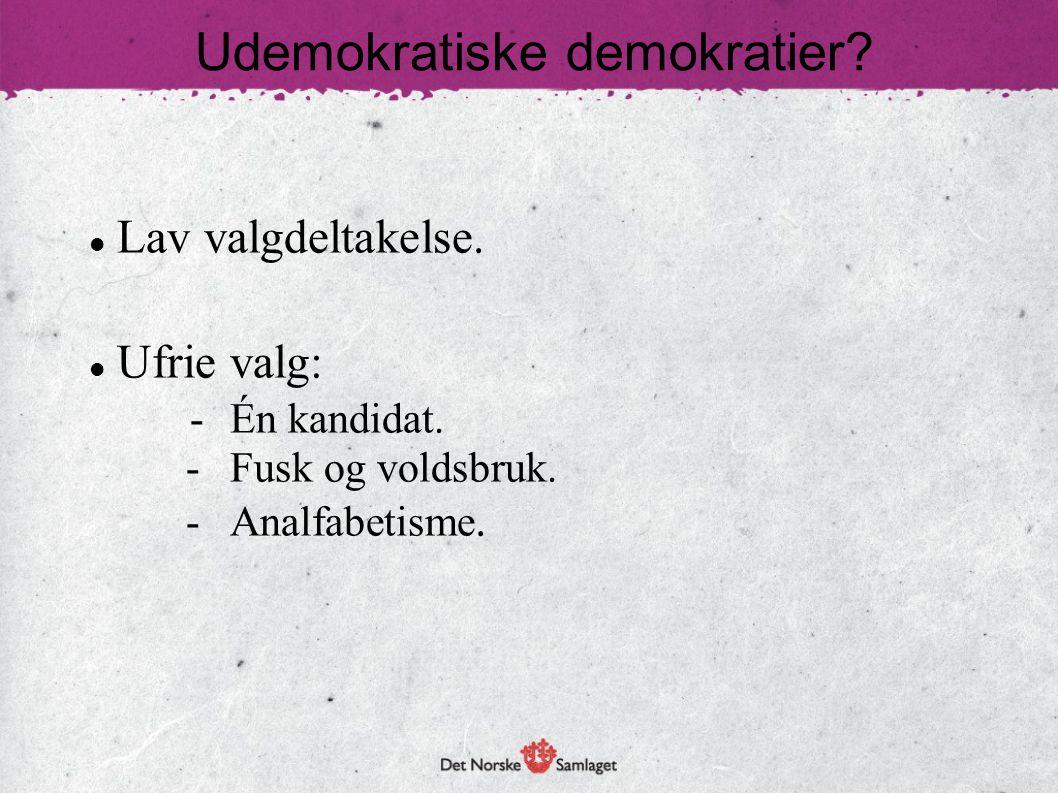Udemokratiske demokratier?  Lav valgdeltakelse.  Ufrie valg: - Én kandidat. -Fusk og voldsbruk. -Analfabetisme.