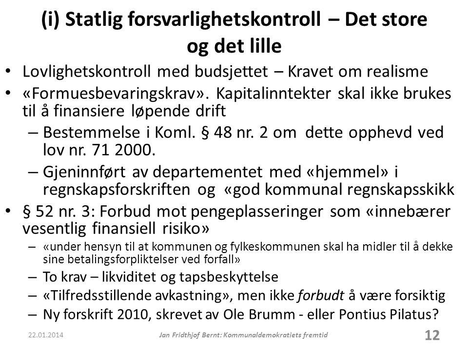 (i) Statlig forsvarlighetskontroll – Det store og det lille • Lovlighetskontroll med budsjettet – Kravet om realisme • «Formuesbevaringskrav».