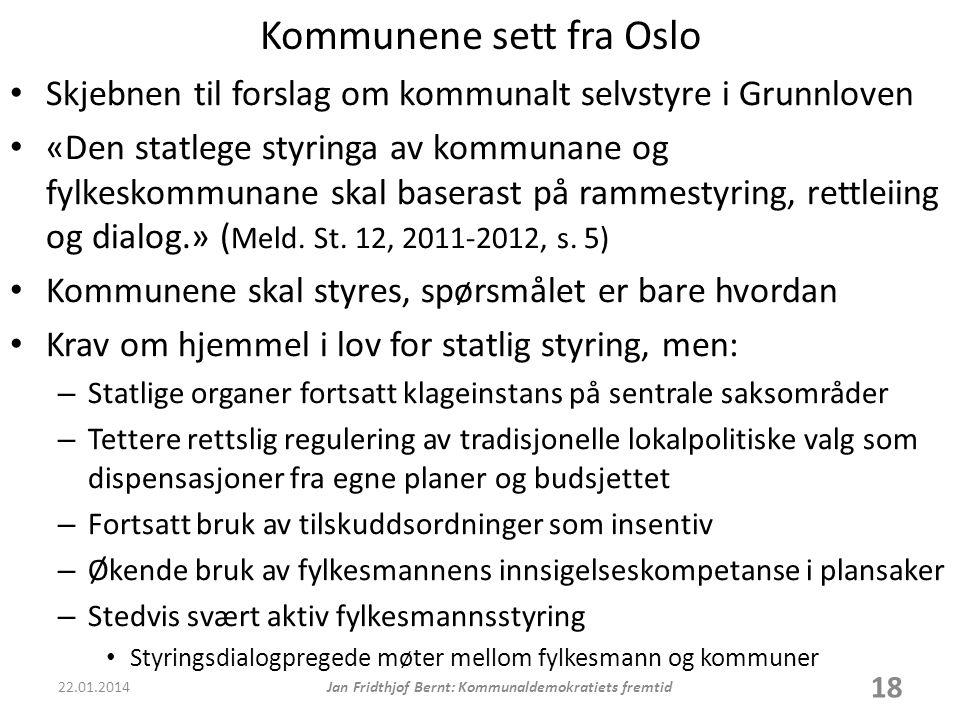 Kommunene sett fra Oslo • Skjebnen til forslag om kommunalt selvstyre i Grunnloven • «Den statlege styringa av kommunane og fylkeskommunane skal baserast på rammestyring, rettleiing og dialog.» ( Meld.