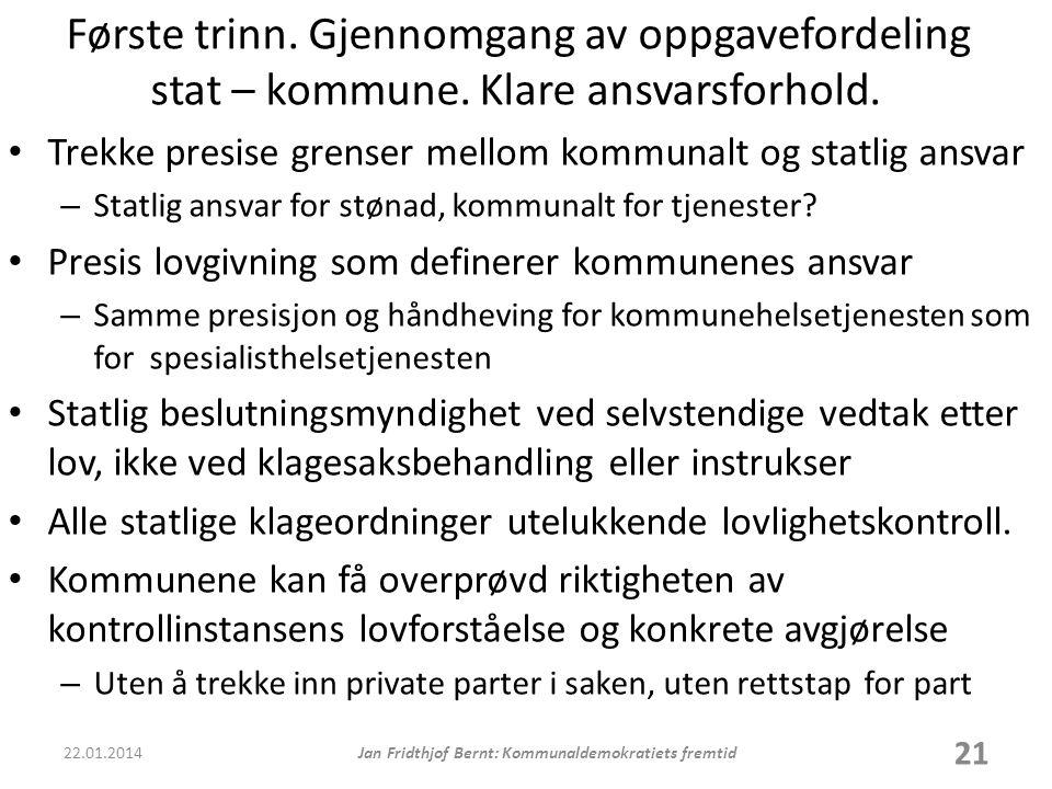Første trinn.Gjennomgang av oppgavefordeling stat – kommune.