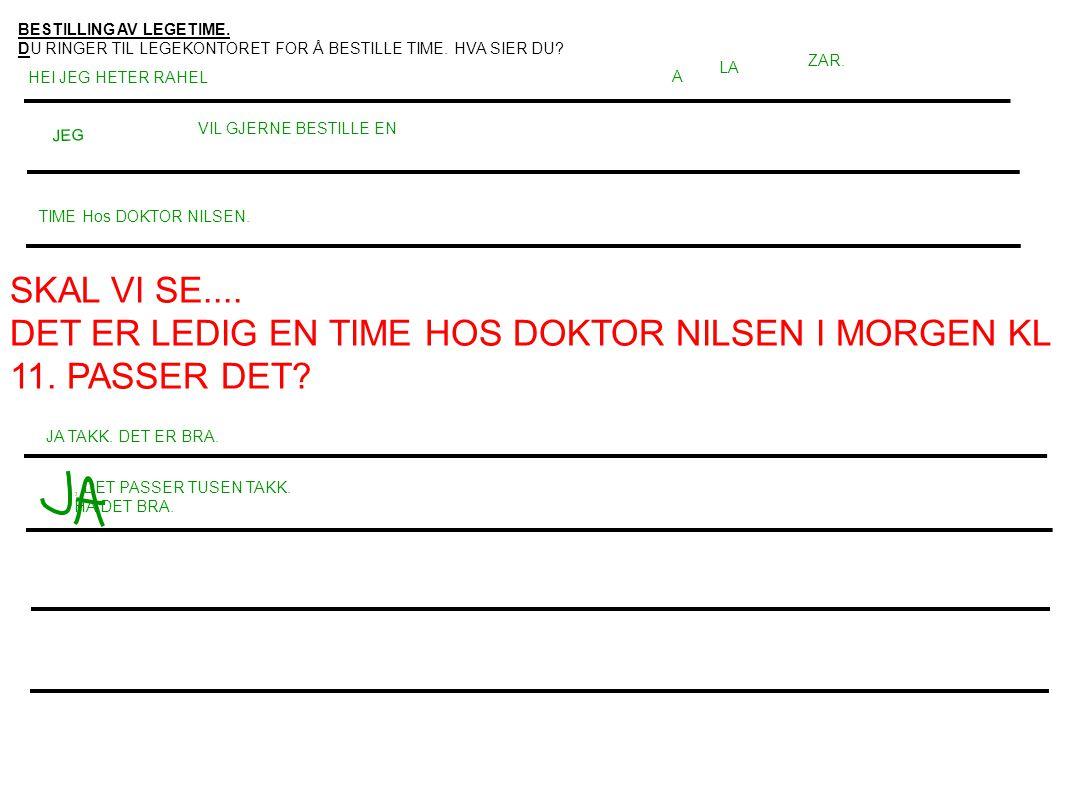 SKAL VI SE....DET ER LEDIG EN TIME HOS DOKTOR NILSEN I MORGEN KL 11.